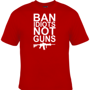 Ban Idiots Not Guns Red T-Shirt